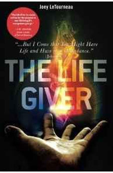 "The Life Giver: ""...But I Come that You Might Have Life and Have it in Abundance."" John 10:10 9780768441420"