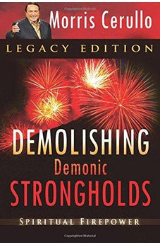 Demolishing Demonic Strongholds: Spiritual Firepower 9780768441932