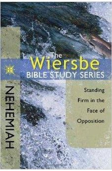The Wiersbe Bible Study Series: Nehemiah: Standing Firm in the Face of Opposition 9780781404556