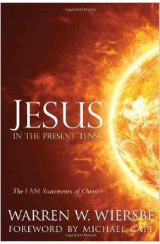 Jesus in the Present Tense: The I AM Statements of Christ 9780781404877