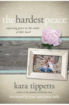 Image of The Hardest Peace: Expecting Grace in the Midst of Life's Hard 9780781412155