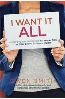I Want It All: Exchanging Your Average Life for Deeper Faith, Greater Power, and More Impact 9780781413701