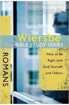 The Wiersbe Bible Study Series: Romans: How to Be Right with God, Yourself, and Others 9780781445726
