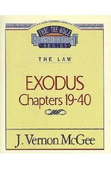 Exodus Chapters 19-40 (Thru the Bible) 9780785203018