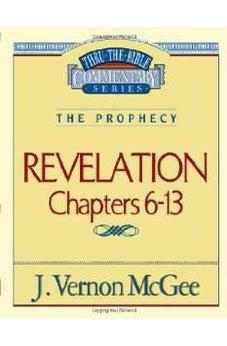 Revelation Ii chapters 6-13 (Thru the Bible Commentary) 9780785209003