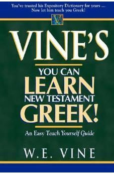 Vine's Learn New Testament Greek An Easy Teach Yourself Course In Greek 9780785212324