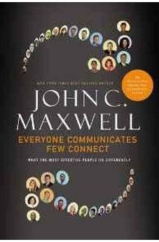Everyone Communicates, Few Connect: What the Most Effective People Do Differently 9780785214250