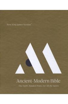 NKJV, Ancient-Modern Bible, Hardcover, Comfort Print: One faith. Handed down. For all the saints. 9780785215950