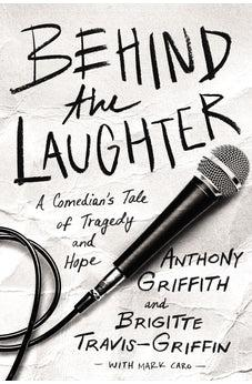 Behind the Laughter: A Comedian's Tale of Tragedy and Hope '9780785219507