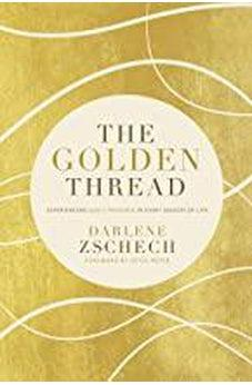 The Golden Thread: Experiencing God's Presence in Every Season of Life 9780785219538