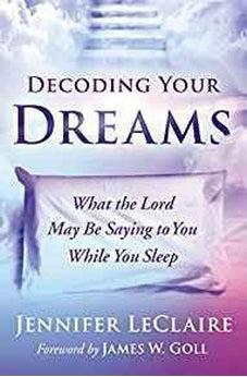 Decoding Your Dreams: What the Lord May Be Saying to You While You Sleep 9780785223535
