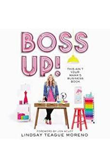 Boss Up!: This Ain't Your Mama's Business Book 9780785224419