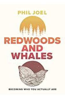 Redwoods and Whales: Becoming Who You Actually Are 9780785229476
