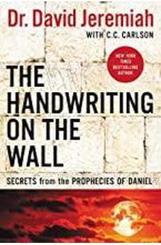 The Handwriting on the Wall: Secrets from the Prophecies of Daniel 9780785229520