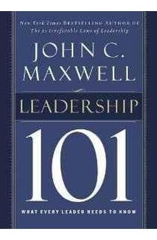 Leadership 101: What Every Leader Needs to Know 9780785264194
