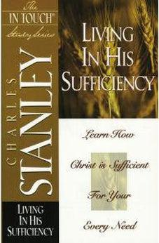 Living in His Sufficiency (The In Touch Study Series) 9780785272861