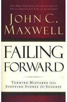 Failing Forward: Turning Mistakes into Stepping Stones for Success 9780785288572