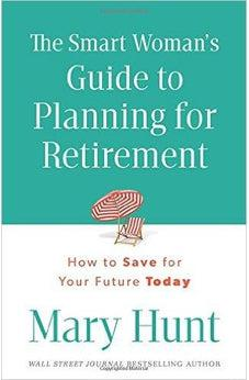 The Smart Woman's Guide to Planning for Retirement: How to Save for Your Future Today 9780800723927