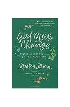 Girl Meets Change: Truths to Carry You through Life's Transitions 9780800724399