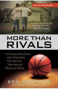 More Than Rivals: A Championship Game and a Friendship That Moved a Town Beyond Black and White 9780800727222