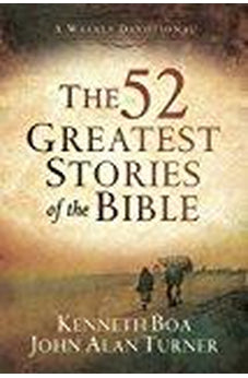 The 52 Greatest Stories of the Bible: A Weekly Devotional 9780801019036