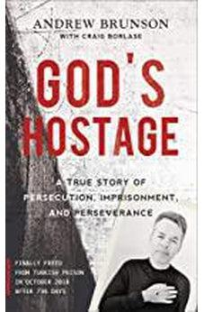 God's Hostage: A True Story of Persecution, Imprisonment, and Perseverance 9780801094873