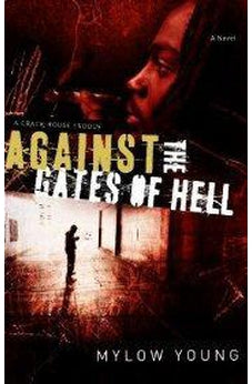 Against the Gates of Hell: A Crack House Exodus 9780802401694