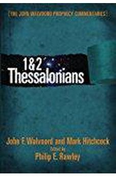 1 & 2 Thessalonians Commentary (The John Walvoord Prophecy Commentaries) 9780802402486