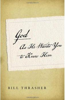 God as He Wants You to Know Him 9780802404220