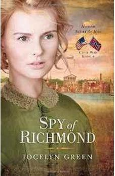 Spy of Richmond (Heroines Behind the Lines) 9780802405791
