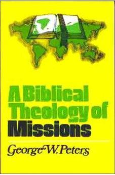 A Biblical Theology of Missions 9780802407061