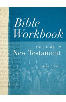 Bible Workbook, Volume 2 -- New Testament 9780802407528