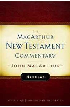 Hebrews: New Testament Commentary (MacArthur New Testament Commentary Series) 9780802407535