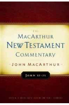 John 12-21 MacArthur New Testament Commentary (Macarthur New Testament Commentary Serie) 9780802408242