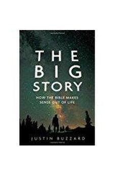 The Big Story: How the Bible Makes Sense out of Life 9780802408570