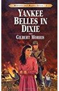 Yankee Belles in Dixie (Bonnets and Bugles, Book 2) 9780802409126