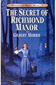 The Secret of Richmond Manor (Bonnets and Bugles Series #3) (Book 3) 9780802409133