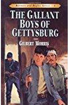 The Gallant Boys of Gettysburg (Bonnets and Bugles Series #6) (Book 6) 9780802409164