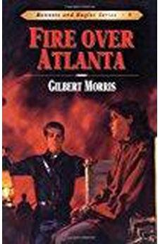 Fire Over Atlanta (Bonnets and Bugles Series #9) 9780802409195