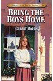 Bring the Boys Home (Bonnets and Bugles Series #10) 9780802409201
