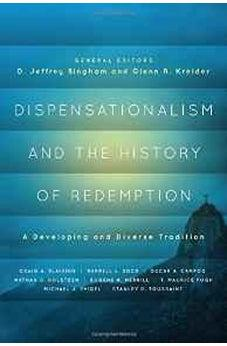 Dispensationalism and the History of Redemption: A Developing and Diverse Tradition 9780802409614