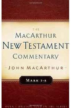 Mark 1-8 MacArthur New Testament Commentary (Macarthur New Testament Commentary Serie) 9780802410306