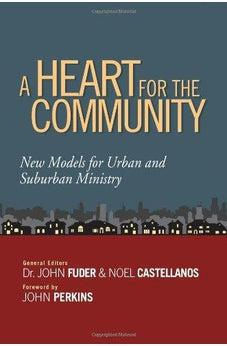A Heart for the Community: New Models for Urban and Suburban Ministry 9780802410689
