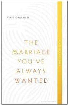 The Marriage You've Always Wanted Event Experience Participant Guide 9780802411082