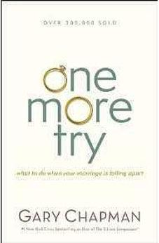 One More Try: What to Do When Your Marriage Is Falling Apart 9780802411518