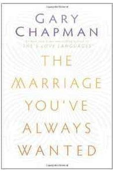 The Marriage You've Always Wanted 9780802411570