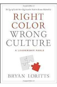 Right Color, Wrong Culture: The Type of Leader Your Organization Needs to Become Multiethnic (Leadership Fable) 9780802411730