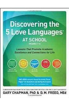 Discovering the 5 Love Languages at School (Grades 1-6): Lessons that Promote Academic Excellence and Connections for Life 9780802412096