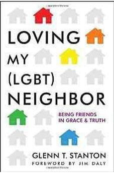 Loving My (LGBT) Neighbor: Being Friends in Grace and Truth 9780802412140