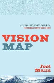 Vision Map: Charting a Step-by-Step Course for Your Biggest Hopes and Dreams 9780802412263